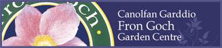 Canolfan Garddio Fron Goch Garden Centre